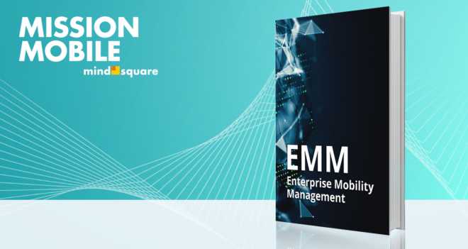Unser E-Book zum Thema EMM Enterprise Mobility Management