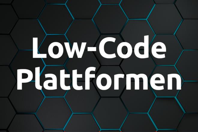 Low-Code Plattformen